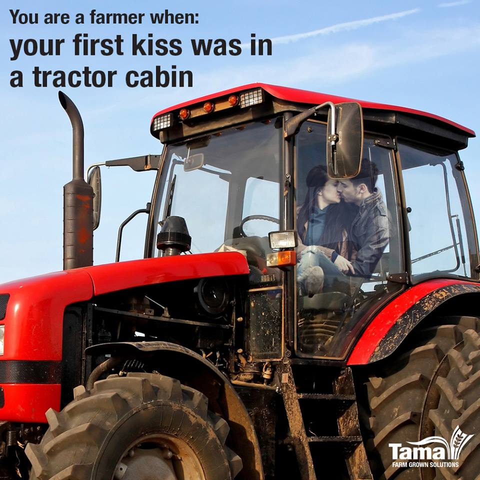your first kiss was in a tractor cabin