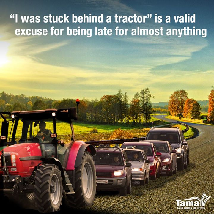 I was stuck behind a tractor