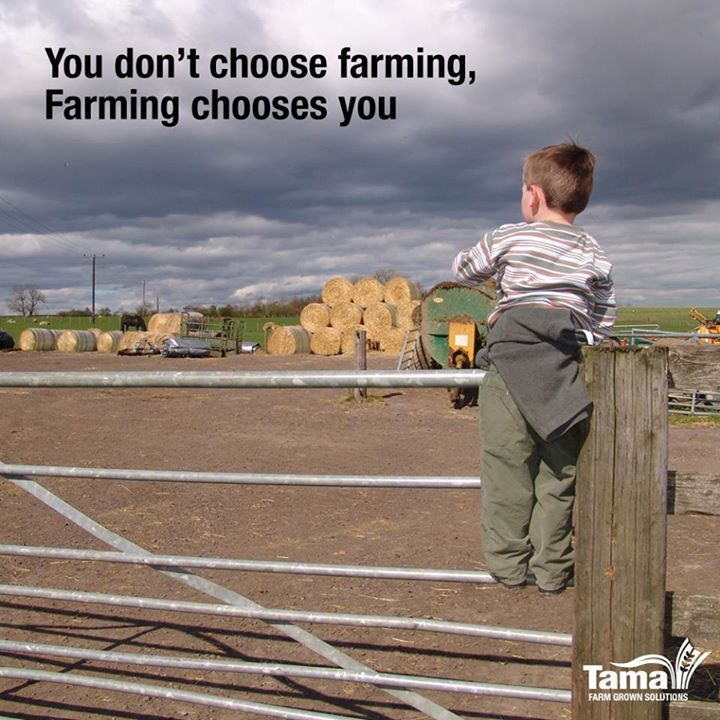 You don't choose farming, Farming chooses you