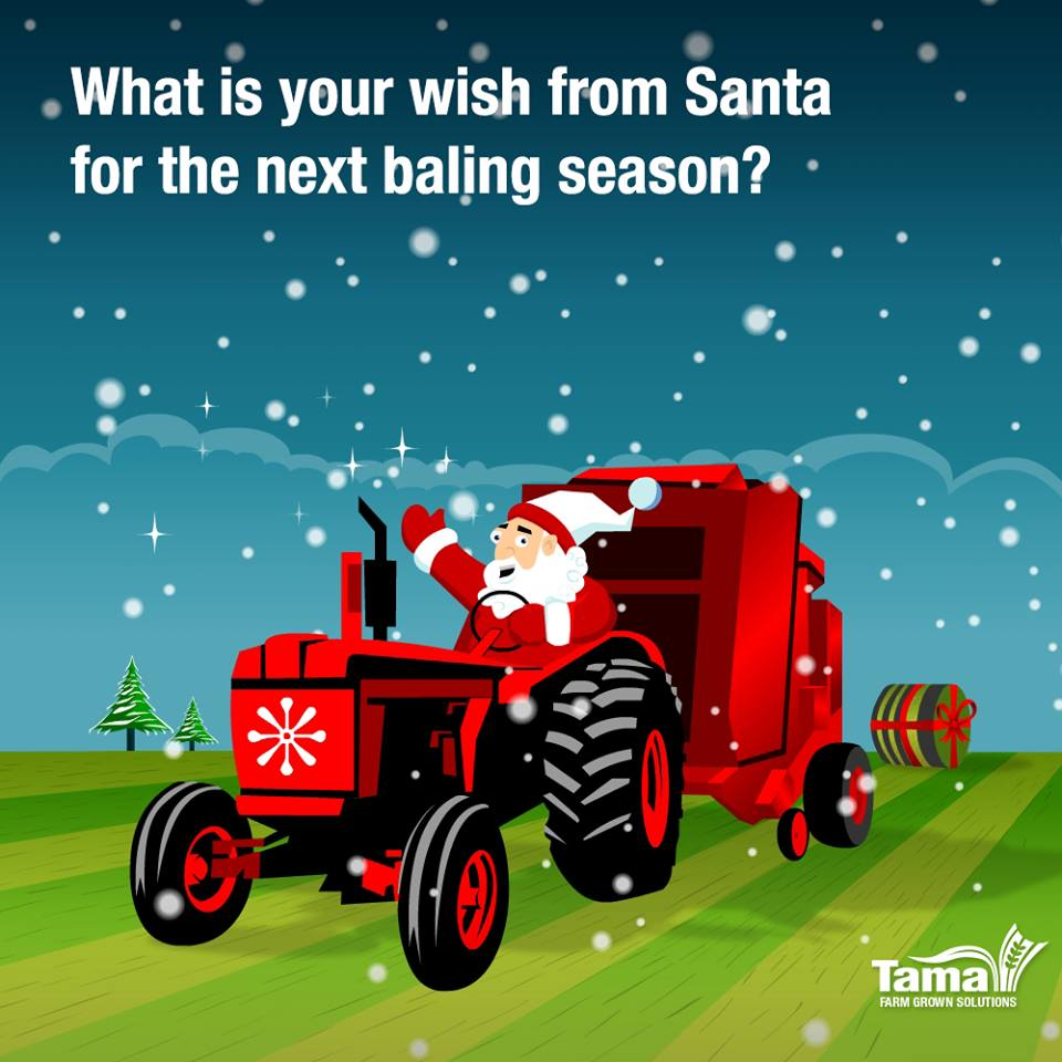 What is your wish from Santa for the next baling season?