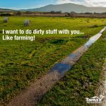 I want to do dirty stuff with you... Like farming!